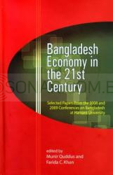 Bangladesh Economy in the 21st Century: Selected Papers from the 2008 and 2009 Conferences on Bangladesh at Harvard University