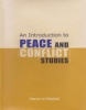 An Introduction to Peace and Conflict Studies
