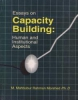 Essays on Capacity Building: Human and Institutinoal Aspects