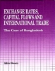 Exchange Rates, Capital Flows and International Trade - The Case of Bangladesh