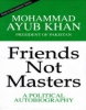 Friends Not Masters: A Political Autobiography
