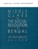 Middle Class and the Social Revolution in Bengal: An Incomplete Agenda