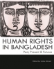 Human Rights in Bangladesh Past, Present & Futures
