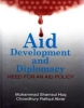 Aid, Development and Diplomacy: Need for an Aid Policy