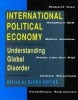 International Political Economy: Understanding Global Disorder