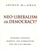 Neo-liberalism or Democracy?: Economic Strategy, Markets and Alternatives for the 21st Century