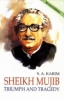 Sheikh Mujib: Triumph and Tragedy