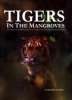 Tigers in the Mangroves: Research and Conservation of the Tiger in the Sundarbans of Bangladesh