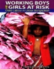 Working Boys And Girls at Risk: Child Labour in Urban Bangladesh
