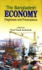 The Bangladesh Economy: Diagnoses and Prescriptions