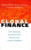 Global Finance - New Thinking on Regulating Speculative Capital Markets