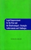 Legal Empowerment for the Poor and the Disadvantaged: Strategies Achievements and Challenges