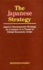 The Japanese Strategy: Japan's Development Strategy as a Lesson or a Threat to Global Economic Order