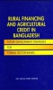 Rural Financing and Agricultural Credit in Bangladesh: Future Development Strategies for Formal Sector Banks