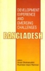 Development Experience and Emerging Challanges: Bangladesh