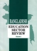 Bangladesh Education Sector Review - Volume I