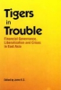 Tigers in trouble: Financial Governance, Liberalization and Crisis in East Asia