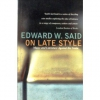 On Late Style - Edward Wadie Said