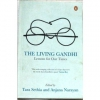 The Living Gandhi - Lessons For Our Times