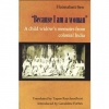 Because I Am A Woman - A Child Widow'S Memoirs From Colonial India