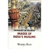 Moderate Or Militant Images Of Indias Muslims