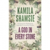 A God In Every Stone- Kamila Shamsie