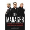 The Manager: Inside The Minds Of Footballs Leaders
