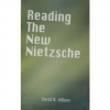 Reading The New Nietzsche