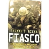Fiasco - The American Military Adventure In Iraq