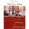 Making News - Handbook Of The Media In Contemporary India