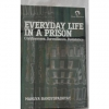 Everyday Life in a Prison