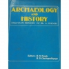 Archaeology and History (Vol. I & II)